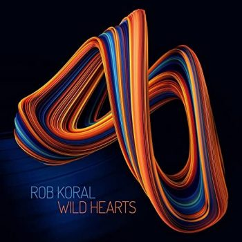 Rob Koral, Pete Whittaker, Jeremy Stacey - Wild Hearts (2021)