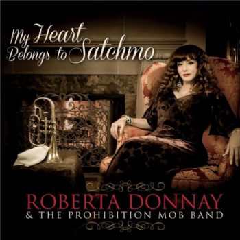 Roberta Donnay & The Prohibition Mob Band - My Heart Belongs to Satchmo (2018)