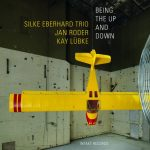 Silke Eberhard Trio - Being The Up and Down (2021)