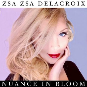 Zsa Zsa Delacroix - Nuance in Bloom (2021)