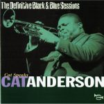 Cat Anderson - The Definitive Black & Blue Sessions: Cat Speaks (1977/2003)