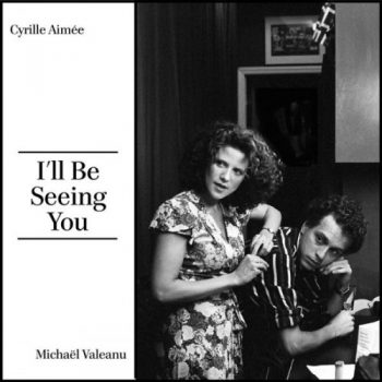 Cyrille Aimée - I'll Be Seeing You (2021)