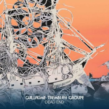 Guillaume Tremblay Groupe - Dead End (2021)