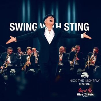 Nick The Nightfly - Swing with Sting (Live at The Blue Note Milano) (2021)