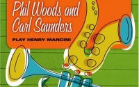 Phil Woods and Carl Saunders - Play Henry Mancini (2004)