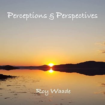 Roy Waade - Perceptions & Perspectives (2021)