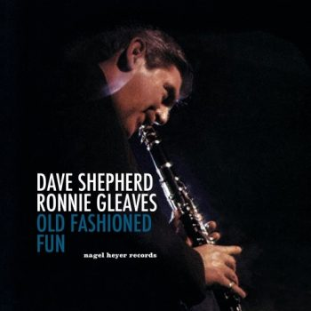 Dave Shepherd, Ronnie Gleaves - Old Fashioned Fun (2021)