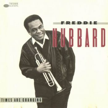 Freddie Hubbard - Times Are Changing (1989)