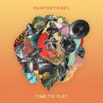 Huntertones - Time to Play (2021)
