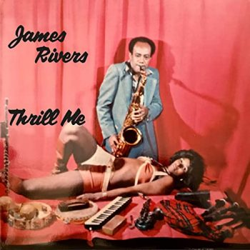 James Rivers - Thrill Me (2004/2021)