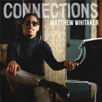 Matthew Whitaker - Connections (2021)
