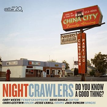 Nightcrawlers - Do You Know a Good Thing? (2021)