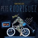 Pete Rodriguez - Obstacles (2021)