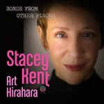 Stacey Kent feat. Art Hirahara - Songs From Other Places (2021)