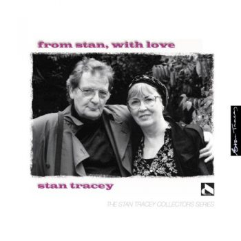 Stan Tracey - From Stan, with Love: With Love from Jazz/We Love You Madly (2021)