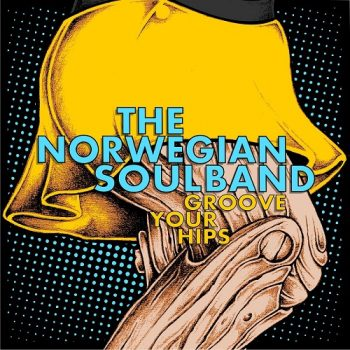 The Norwegian Soulband - Groove Your Hips (2021)