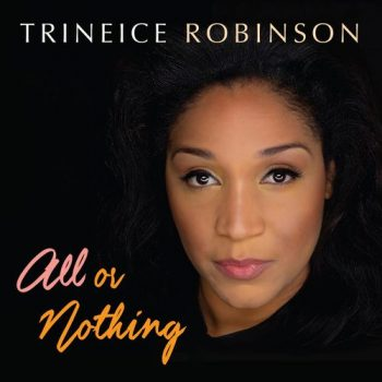 Trineice Robinson - All or Nothing (2021)